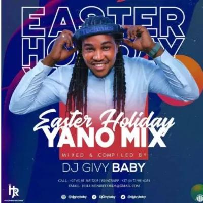 DJ Givy Baby Easter Holiday Yano Mix Mp3 Download SaFakaza