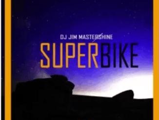 DJ Jim Mastershine Superbike Mp3 Download SaFakaza