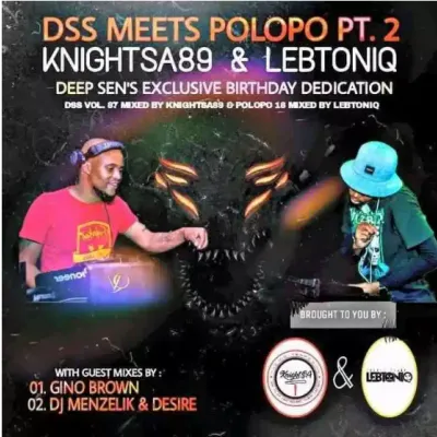 DJ Menzelik & Desire POLOPO 18 Guest Mix Mp3 Download SaFakaza