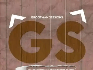 Djay Tazino Grootman Sessions Vol.007 Mix Mp3 Download SaFakaza