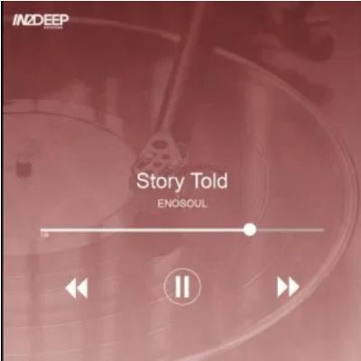 EnoSoul Story Told Mp3 Download SaFakaza