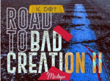 K DOT Road To Bad Creation II Mix Mp3 Download SaFakaza