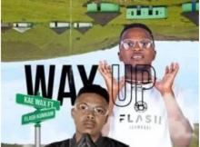 Kae Wax Way Up ft Flash iKumkani Mp3 Download SaFakaza