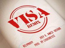Kelvyn Boy – Visa (Remix) Ft. Kwesi Arthur & Joey B