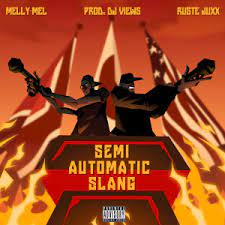 Melly Mel Semi Automatic Slang ft Ruste Juxx Mp3 Download SaFakaza