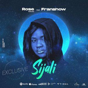 Rose Ndauka Ft. Franshow – Sijali
