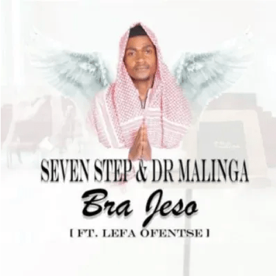 Seven Step & Dr Malinga Bra Jeso ft Lefa Ofentse Mp3 Download SaFakaza