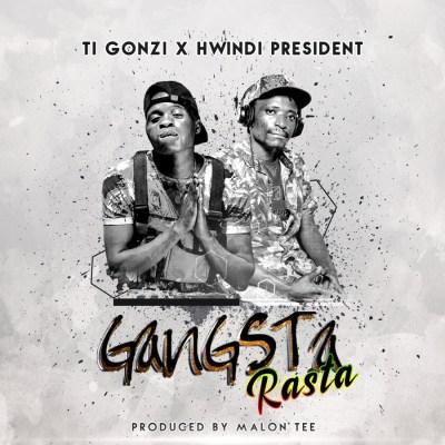 Ti Gonzi Gangsta Rasta ft Hwindi President Mp3 Download SaFakaza