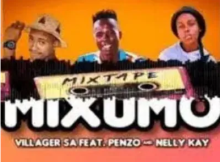 Villager SA MIXUMO ft Nelly Kay & Penzo Mp3 Download SaFakazas