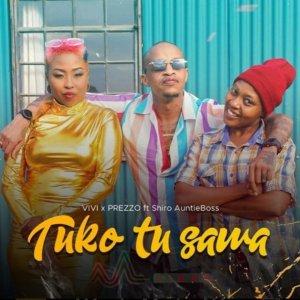 Vivian ft Prezzo & Shiro Auntie Boss – TUKO TU SAWA