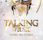 ALBUM Sushi Da Deejay Talking Music