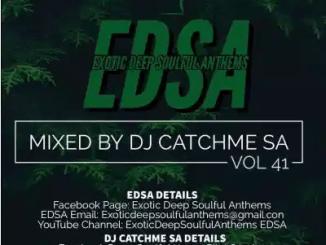 Catch Me SA Exotic Deep Soulful Anthems Vol.41 Mix Mp3 Download SaFakaza