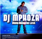 DJ Mphoza Bring Back the Love Album Download