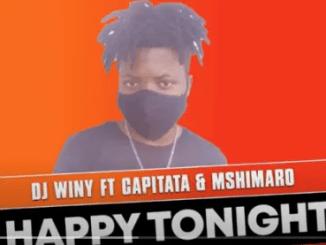 DJ Winy Happy Tonight ft Capitata & Mshimaro Mp3 Download SaFakaza