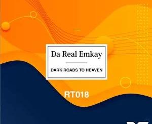Da Real Emkay Dark Roads to Heaven EP Download