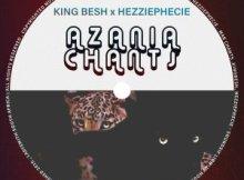 EP KingBesh & HezziePhecie Azania Chants