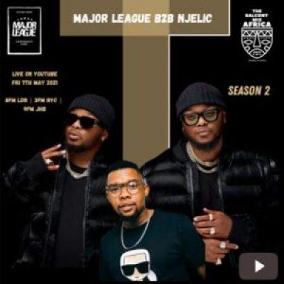 Major League Amapiano Live Balcony Mix Africa B2B S2 EP15 Mp3 Download SaFakaza