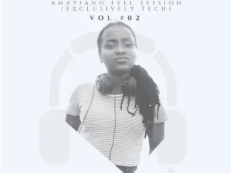 Milliedee Amapiano Feel Session Vol. 02 Exclusively tech Mp3 Download SaFakaza