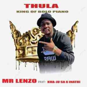 Mr Lenzo – Thula Ft Kha-Ju SA x lnathi Radebe