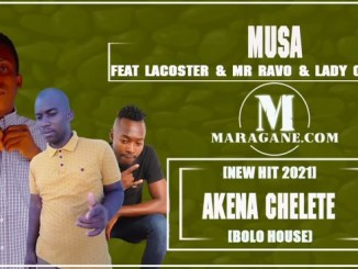 Musa Akena Cheletet FT Lacoster & Mr Ravo & Lady Queen