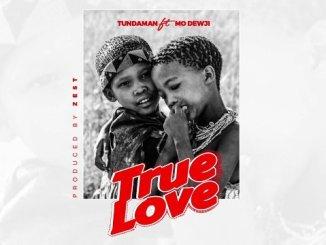 Tundaman ft Mo Dewji – True love
