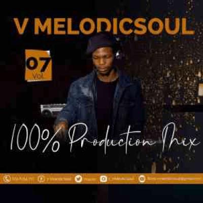 V Melodicsoul 100% Production Mix Vol. 7 Mp3 Download SaFakaza
