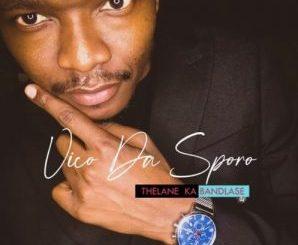 Vico Da Sporo Lwemali ft Sibusiso Makhoba Mp3 Download SaFakaza