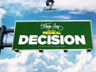 Wendy Shay – Decision ft. Medikal (Prod. by Samsney)