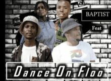 BaptistSA & William Risk – Dance On Floor Ft Penzo De Dj & Nelly kay