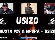 Busta 929 & Mpura – Usizo