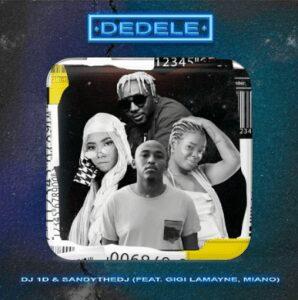 DJ 1D & Sandythedj – Dedele Ft Gigi LaMayne, Miano