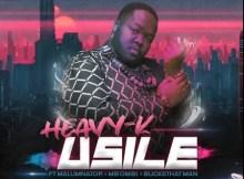 Heavy K Ft Malumnator, Mbombi & Buckethat Man uSILE SAFakaza MP3 Download