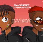 Majorsteez – TOO EASY Ft. Seekay & MustbeDubz