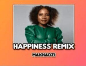 Makhadzi – HAPPINESS remix