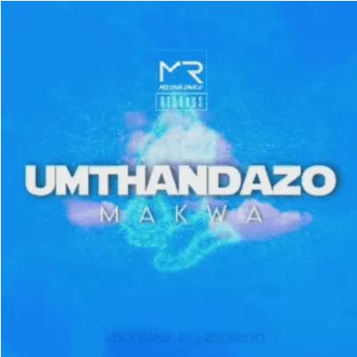 Makwa uMthandazo Mp3 Download SaFakaza