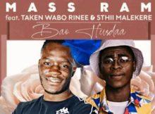 Mass Ram – Bao Hurda ft Taken Wabo Rinee & Sthii Malekere