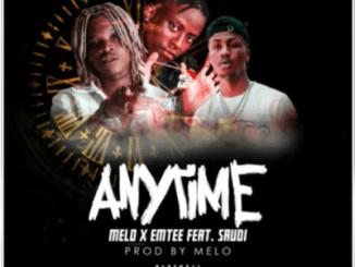 Melo Anytime ft Emtee & Saudi Mp3 Download SaFakaza