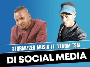 Stormlyzer – Di Social Media ft Venom TSM