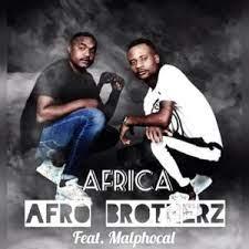 Afro Brotherz Africa Ft. Malphocal Mp3 Download Safakaza