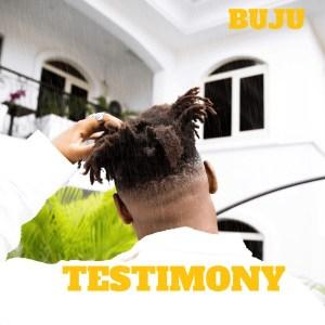 Buju – Testimony (prod. Blaise Beatz)