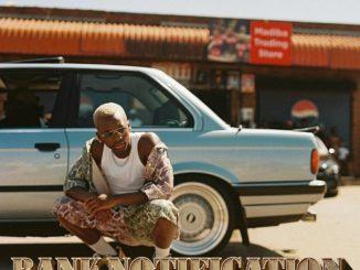 Ciza ft Dj Maphorisa & Madumane – Bank Notifications