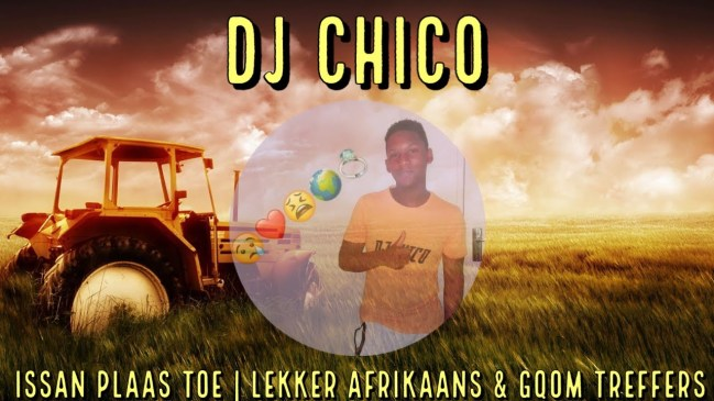 DJ Chico Issan Plaas Toe Lekker Afrikaans & Gqom Treffers Mashup Mix 2021 Mp3 Download Safakaza