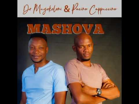 Dr Muyekeleni & Pacino Cappuccino Mashova Mp3 Download Safakaza