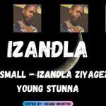 Kabza De Small – Izandla Ziyagezana ft Young Stunna