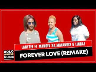 Ladytee Forever Love remix ft Mangiv sa, Mayandis & Linbae (Original) Mp3 Download Safakaza