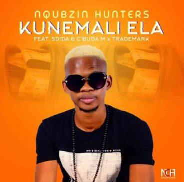 Nqubzin Hunters Kunemali Ela Ft. Sdida, Cbuda M & Trademark Mp3 Download Safakaza