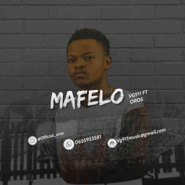 VG911 Mafelo Ft. Oros Mp3 Download Safakaza
