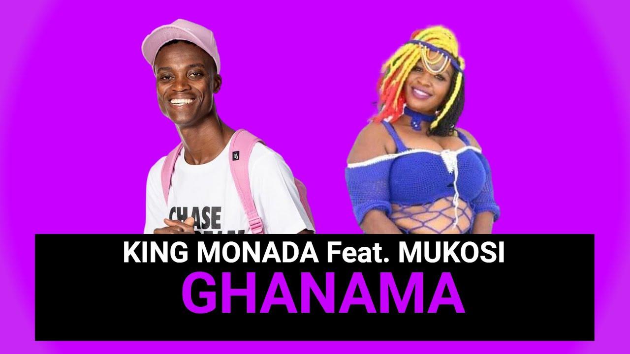 king Monada Ghanama ft Mukosi Mp3 Download