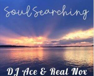 DJ Ace & Real Nox Soul Searching Mp3 Download Safakaza