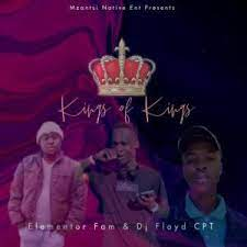 DJ Floyd Cpt & Elementor Fam Kings of Kings Mp3 Download Safakaza